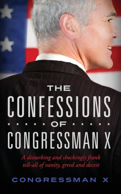 Congressman X – revealing everything everybody knew already (with the exception of those who were in a coma for the past 150 years or so).