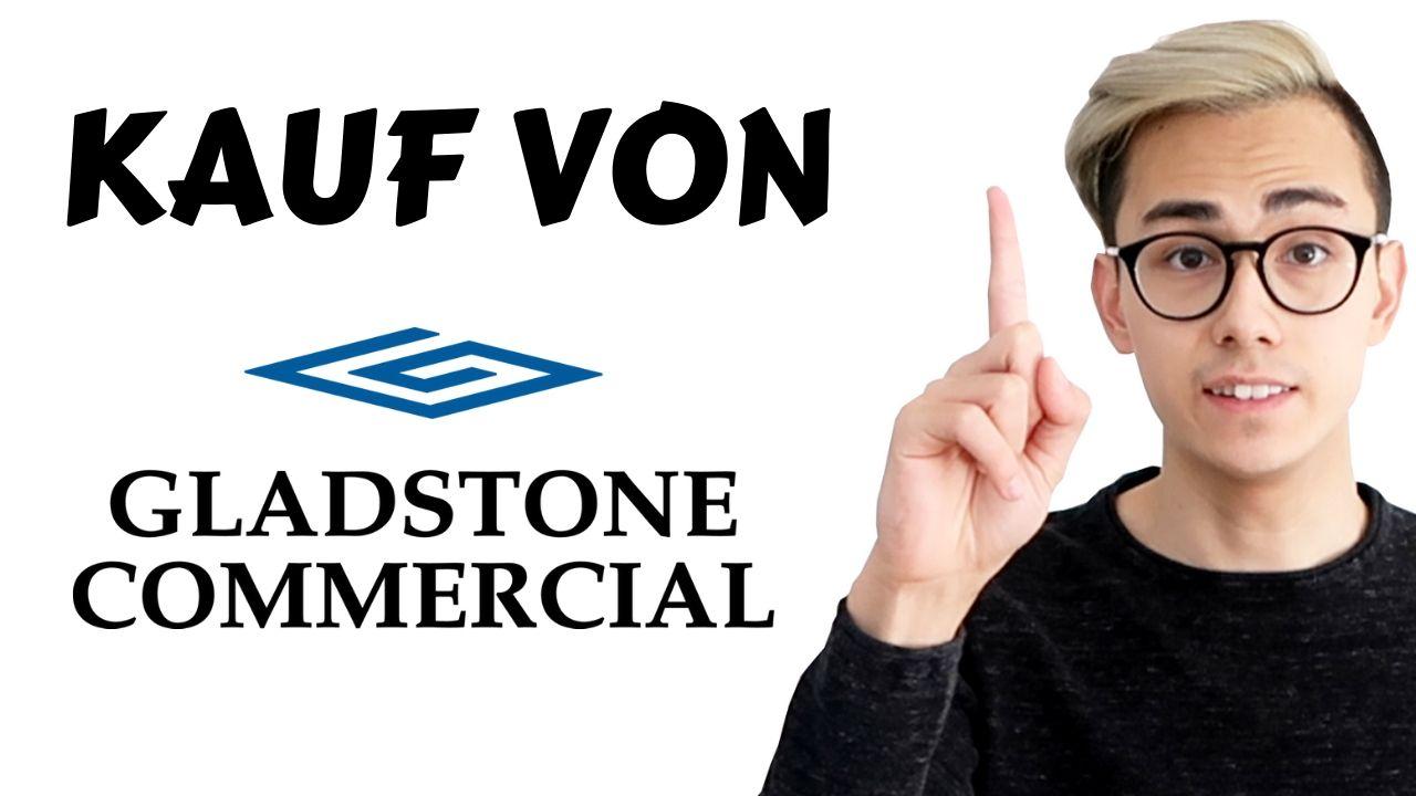 Kauf von Gladstone Commercial – Mit Immobilien Geld verdienen (REIT) 🏠💸