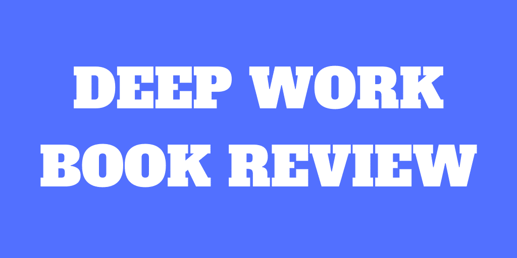 Deep Work – Book Review – More focus for success