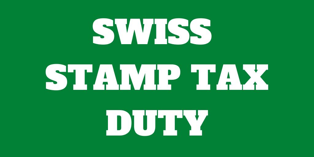 Swiss Stamp Tax Duty – All you need to know