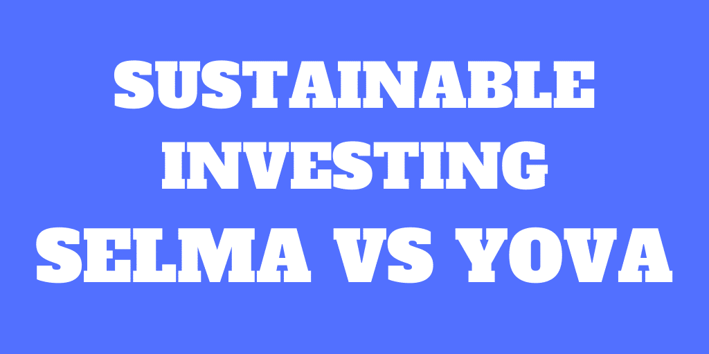 Selma vs Yova – Best Robo-Advisor for Sustainable Investing?