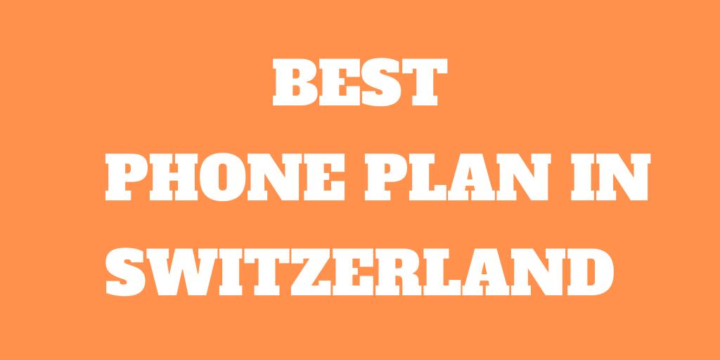 The Best Phone Plans in Switzerland in 2020