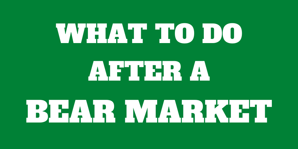 What should you do after a bear market?