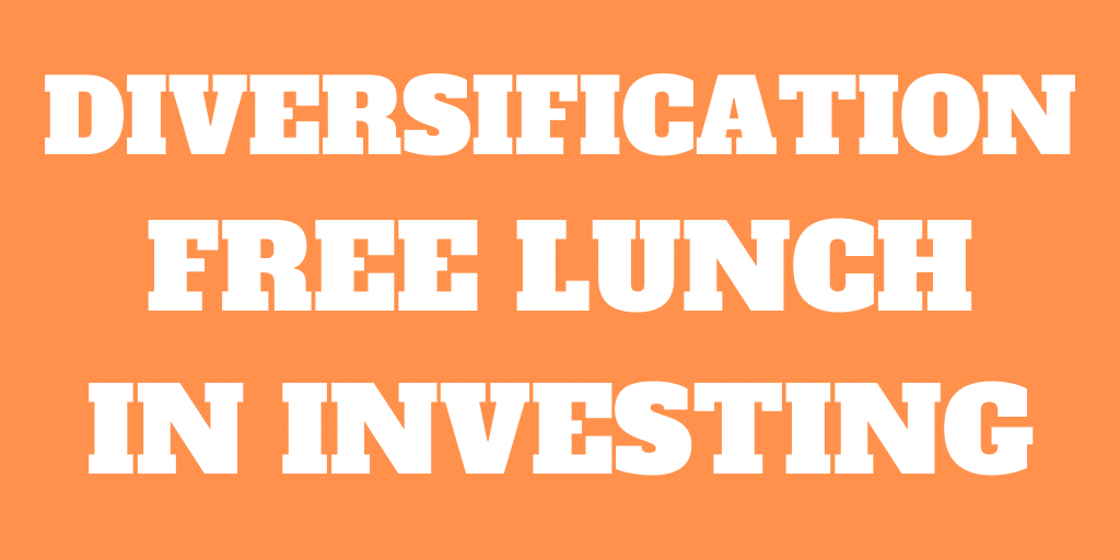 Diversification is important – Free lunch in Investing