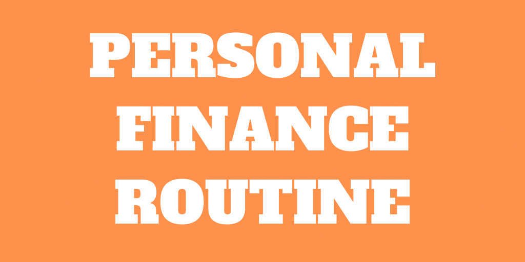 The 13 Steps of My Monthly Personal Finance Routine