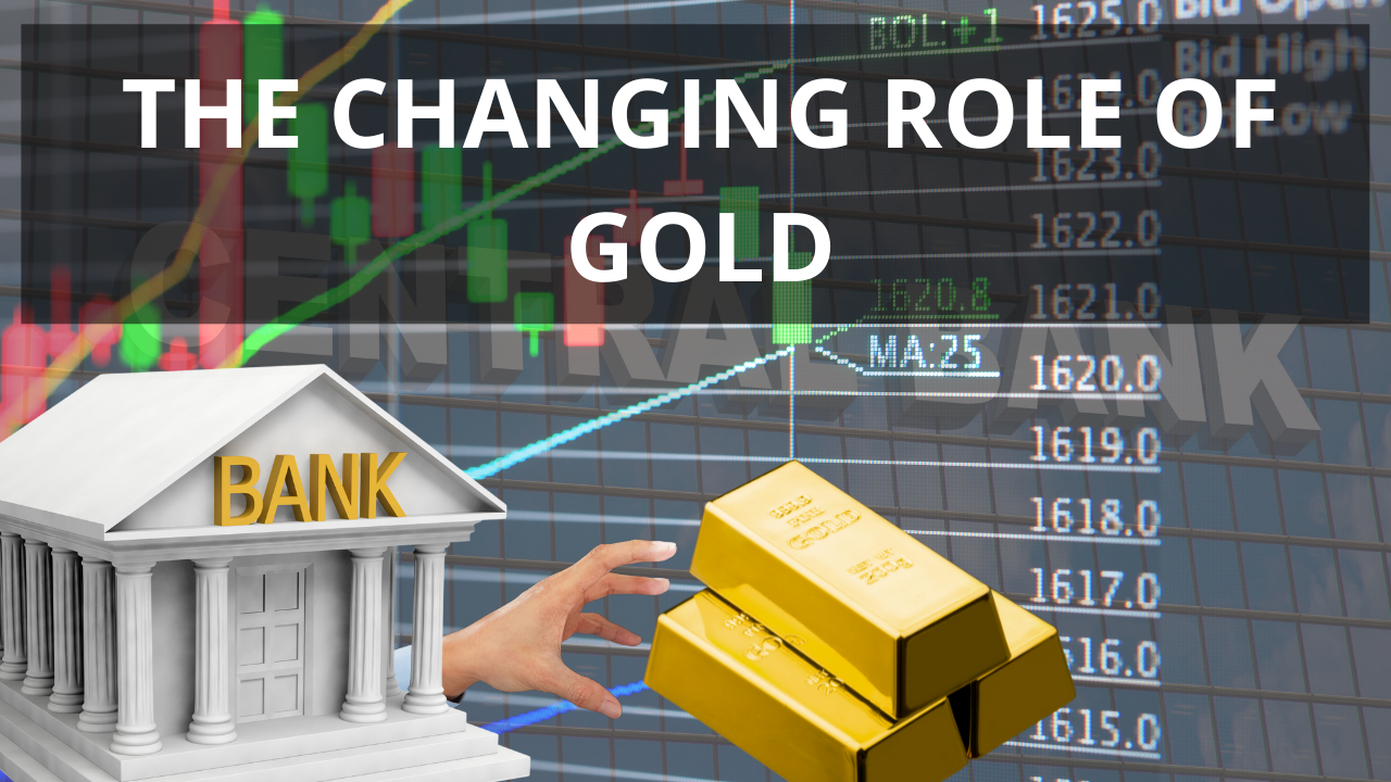 The Changing Role of Gold